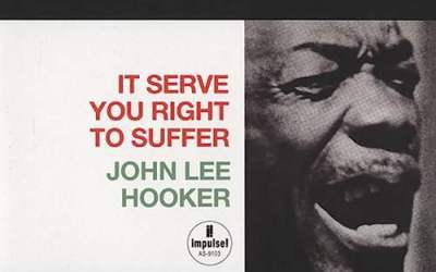 John Lee Hooker (It Serves You Right to Suffer)