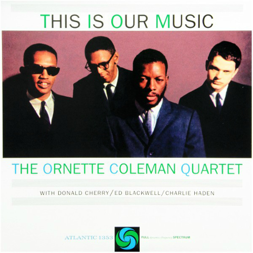 The Ornette Coleman Quartet (This is our music)
