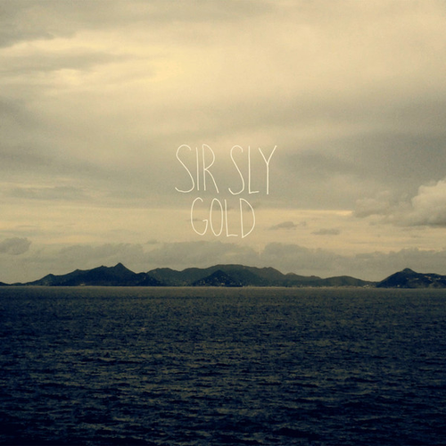 Sir Sly (Gold EP)